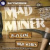 App Review: Mad Miner by Skyworks